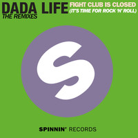 Dada Life - Fight Club Is Closed (It's Time For Rock'n'Roll) (The Remixes)