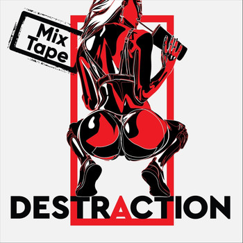Destra - Destraction (Mix Tape Version)