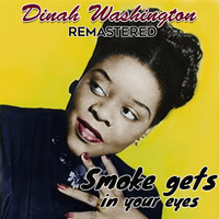 Dinah Washington - Smoke Gets in Your Eyes (Remastered)