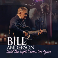 Bill Anderson - Until the Light Comes on Again