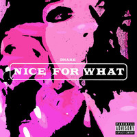 Drake - Nice For What (Explicit)