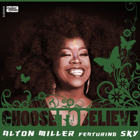 Alton Miller - Choose to Believe