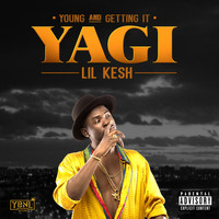 Lil Kesh - YAGI (Young and Getting It) (Explicit)