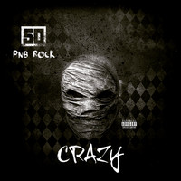 50 Cent - Crazy (feat. PnB Rock) (Explicit)