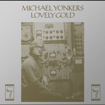Michael Yonkers - Lovely Gold