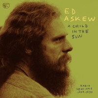 Ed Askew - A Child In the Sun
