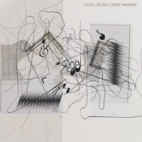 David Grubbs - Creep Mission