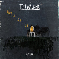 Tom Walker - Leave a Light On (Remixes)
