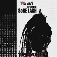 Sobe Lash - The Tprmx - EP (Explicit)