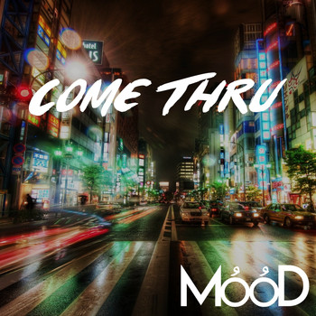 Mood - Come Thru (Explicit)