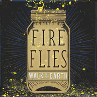 Walk Off The Earth - Fireflies