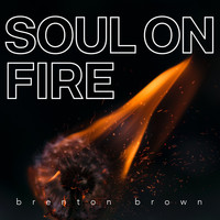 Brenton Brown - Soul on Fire