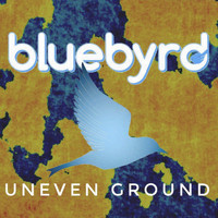 Bluebyrd - Uneven Ground