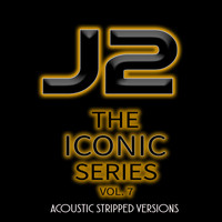 J2 - The Iconic Series, Vol. 7 (Acoustic Stripped Versions)
