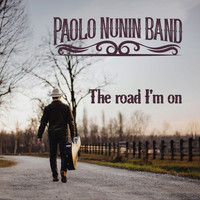 Paolo Nunin Band - The Road I'm On
