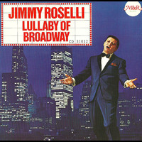 Jimmy Roselli - Lullaby of Broadway