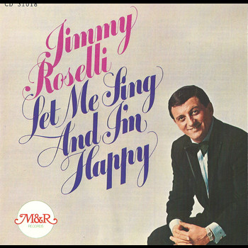 Jimmy Roselli - Let Me Sing and I'll Be Happy