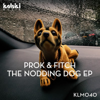 Prok & Fitch - The Nodding Dog EP