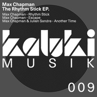 Max Chapman - The Rhythm Stick EP