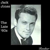Jack Jones - The Late '60s