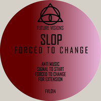 Slop - Forced to Change