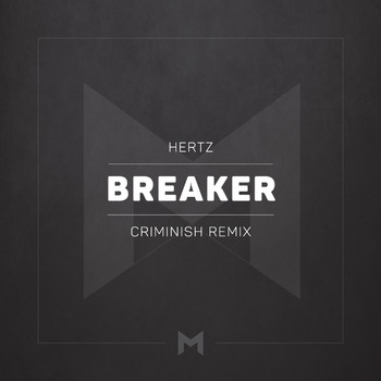 Hertz - Breaker (Criminish Remix)