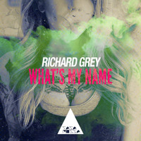 Richard Grey - What's My Name