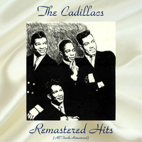 The Cadillacs - Remastered Hits (All Tracks Remastered)