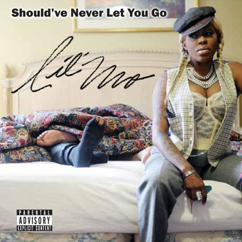Lil' Mo - Should've Never Let You Go (Explicit)