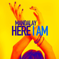 Mandalay - Here I Am