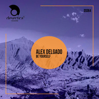 Alex Delgado - Be Yourself
