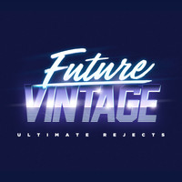 Ultimate Rejects - Future Vintage