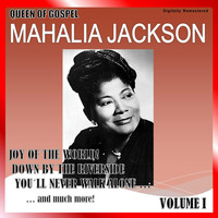 Mahalia Jackson - Queen of Gospel, Vol. 1 (Digitally Remastered)