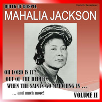 Mahalia Jackson - Queen of Gospel, Vol. 2 (Digitally Remastered)
