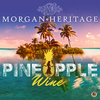 Morgan Heritage - Pineapple Wine EP