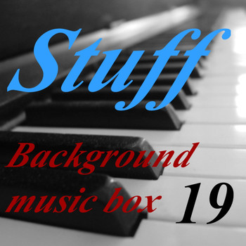 Stuff - Background Music Box, Vol. 19