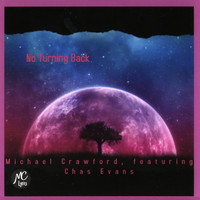 Michael Crawford - No Turning Back (feat. Chas Evans)