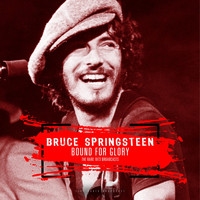 Bruce Springsteen - Bound For Glory 1973 (Live)