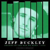 Jeff Buckley - Dreams of the Way We Were 1992 (Live)