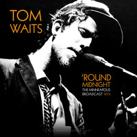 Tom Waits - 'Round Midnight - The Minneapolis Broadcast 1975 (Live)