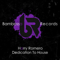 Harry Romero - Dedication To House