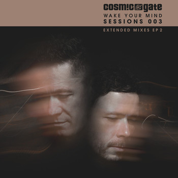 Cosmic Gate - Wake Your Mind Sessions 003 EP 2