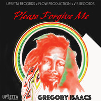 Gregory Isaacs - Please Forgive