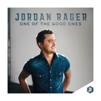 Jordan Rager - One of the Good Ones