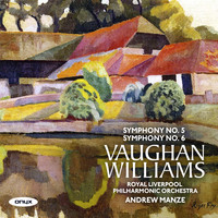 Royal Liverpool Philharmonic Orchestra & Andrew Manze - Vaughan Williams Symphony No.5 / Symphony No.6
