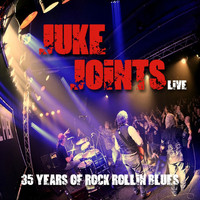 The Juke Joints - 35 Years of Rock Rollin Blues (Live)