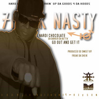 Freak Nasty - Nardi Chocolate (Go and Get It) (Explicit)