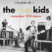 The Real Kids - The Kids November 1974 Demos