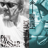 Phil Vassar - Look Back Forward