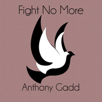 Anthony Gadd - Fight No More